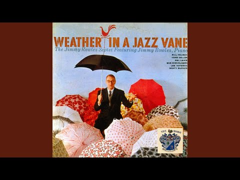 Jimmy Rowles – Weather in a Jazz Vane (full album)