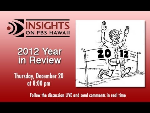 PBS Hawaii - Insights: 2012 Year in Review