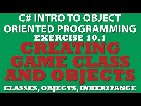 C# Creating Game Class (Ex 10.1) Using Constructors, Object Instantiation, Inheritance, Properties