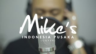 Video INDONESIA PUSAKA - Mike's Acoustic Cover MP3, 3GP, MP4, WEBM, AVI, FLV Agustus 2018