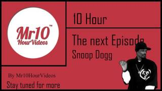 The next Episode - Snoop Dogg | 10 HOUR | Mr10HourVideos