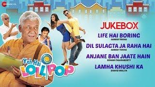 Yeh Hai Lollipop Full Movie Audio Jukebox