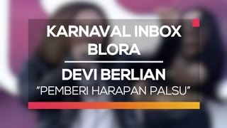 Devi Berlian - Pemberi Harapan Palsu (Karnaval Inbox Blora)