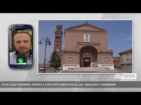 21/01/2020   BAMBINO ''PRONTO A FARSI ESPLODERE PER ALLAH''. INDAGANO I CARABINIERI