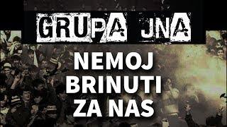 Grupa JNA - Nemoj brinuti za nas