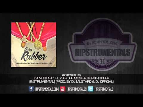 Dj Mustard Ft. Yg & Joe Moses - Burn Rubber [instrumental] (prod. By Dj Mustard & Dj Official) + Dl