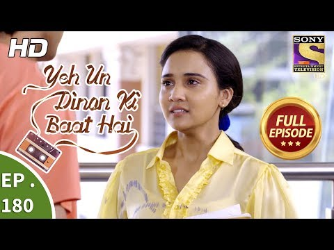 Yeh Un Dinon Ki Baat Hai - Ep 180 - Full Episode - 14th May, 2018