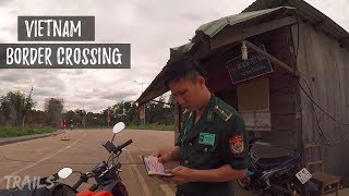 Video Crossing Vietnam Border to Cambodia on a Motorbike Vietnamese Plates MP3, 3GP, MP4, WEBM, AVI, FLV November 2018