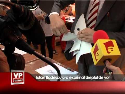Iulian Badescu și-a exprimat dreptul de vot