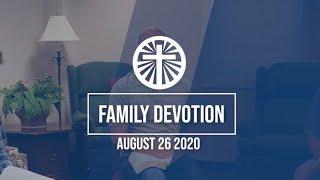 Family Devotion August 26 2020
