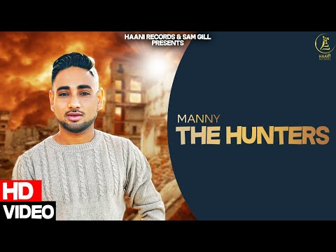 The Hunters (Official Video) Manny   Latest Punjabi Songs 2021   Haani Records   New Punjabi Songs