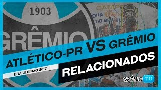 Confira os relacionados do Tricolor para a partida contra o Atlético-PR na Arena da Baixada em Curitiba, válida pela 2ª rodada do Campeonato Brasileiro 2017....