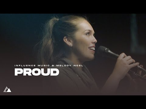 Proud - Influence Music // Melody Noel [Official Music Video]