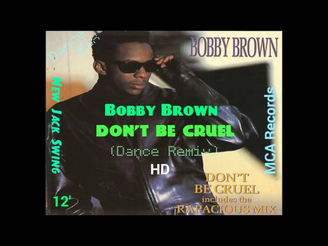 Bobby brown dont be cruel dance remix 1988 1989 for Dance music 1989
