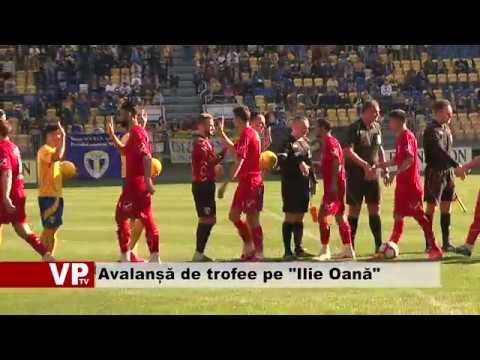 """Avalanșă de trofee pe """"Ilie Oană"""""""