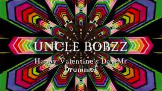 Video Uncle Bobzz - Happy Valentine's Day Mr Drummer [Official audio]