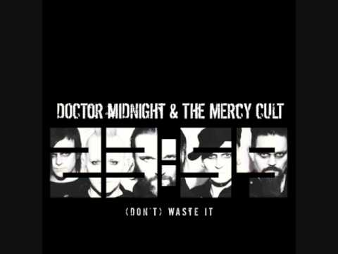 Doctor Midnight & The Mercy Cult - (Dont) Waste It online metal music video by DOCTOR MIDNIGHT & THE MERCY CULT