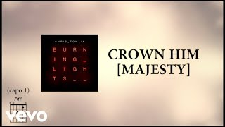 Chris Tomlin - Crown Him [Majesty] [with Kari Jobe] [Lyrics]