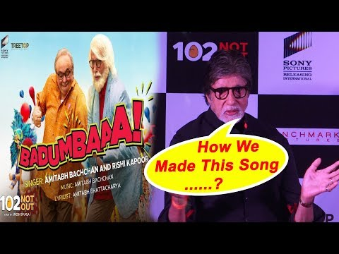 Amitabh Bachchan Reaction on Making Of  Badumbaaa | 102 film