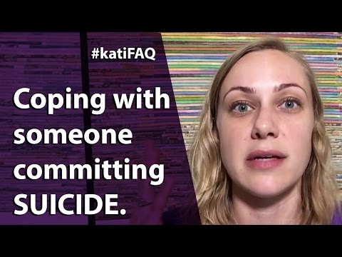 How can we cope with the suicide of a loved one? Website/YouTube Wednesday! #KatiFAQ
