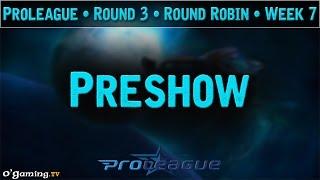 Preshow - Proleague 2015 - Round Robin : Round 3 - Week 7