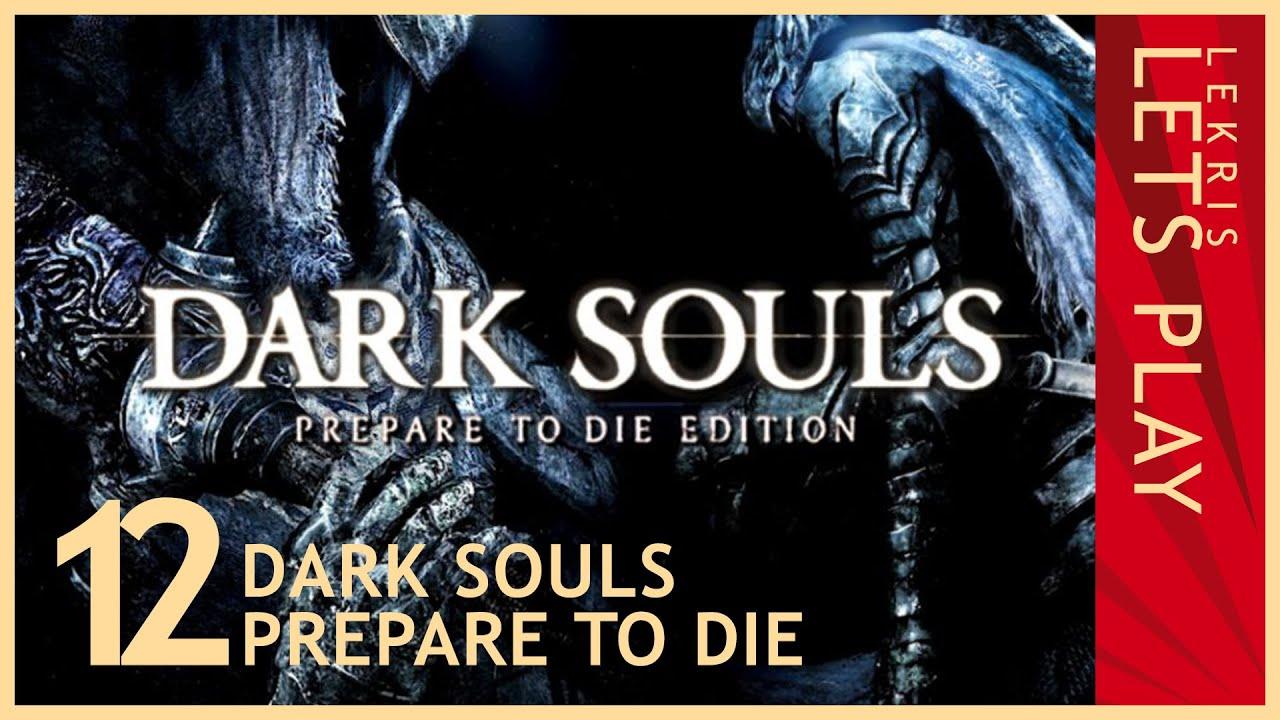 Let's Die - Dark Souls #12 - Ritter klatschen