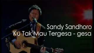 Sandy Sandhoro Ku Tak Mau Tergesa gesa