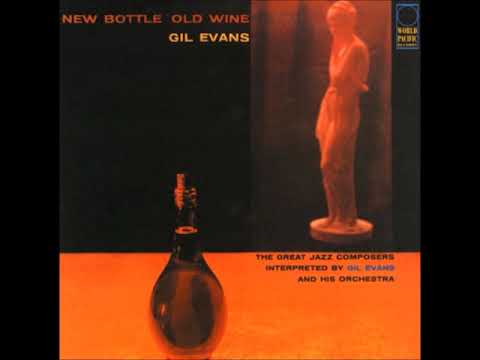 Gil Evans – New Bottle Old Wine (Full Album)