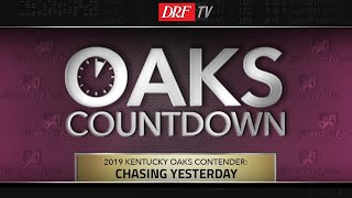 Kentucky Oaks Countdown - Chasing Yesterday - March 19, 2019