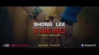 Download Lagu U LUB NEEJ - Shong Lee (From NorthWestAR) Hmong Rap 2017 Mp3