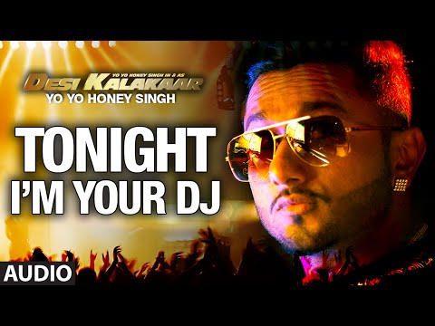 Exclusive: I'm Your DJ Tonight Full AUDIO Song - Yo...