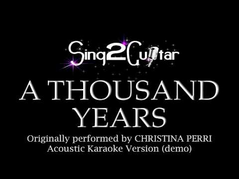 A Thousand Years (Acoustic Karaoke Backing Track) Christina Perri