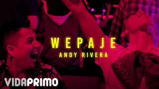 Andy Rivera  Wepaje Official Video