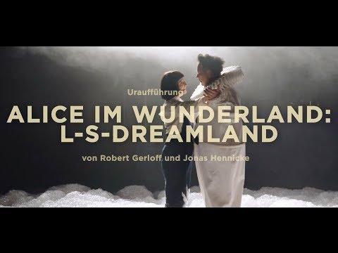 ALICE IM WUNDERLAND: L-S-DREAMLAND - Premiere 19.05.2018