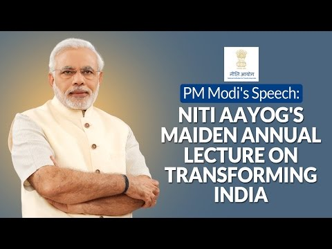 PM's Speech: NITI Aayog's maiden annual lecture on Transforming India