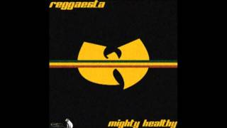 Wu Tang Clan - Mighty Healthy (reggae version by Reggaesta)