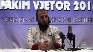 14. Ambicjet e muslimanit në kërkimin e dijes - Hoxhë Unejs Murati