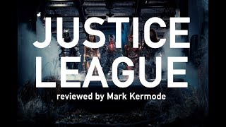 Justice League reviewed by Mark Kermode