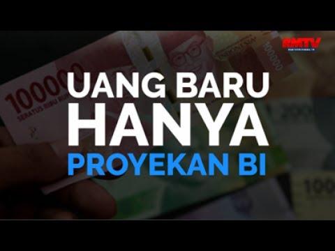 Uang Baru Hanya Proyekan BI