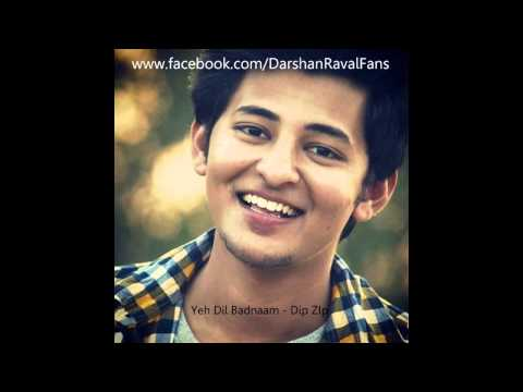 Video Yeh Dil Badnaam - Darshan Raval Fans - Dip Zip download in MP3, 3GP, MP4, WEBM, AVI, FLV January 2017