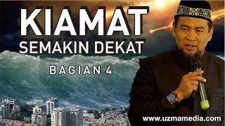 Video KIAMAT SEMAKIN DEKAT #4/4 | UST. ZULKIFLI MUHAMMAD ALI, LC., MA. MP3, 3GP, MP4, WEBM, AVI, FLV November 2018