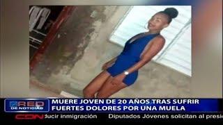 Muere joven de 20 años tras sufrir fuertes dolores por una muela