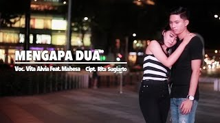 Vita Alvia Ft. Mahesa - Mengapa Dua (Official Music Video)