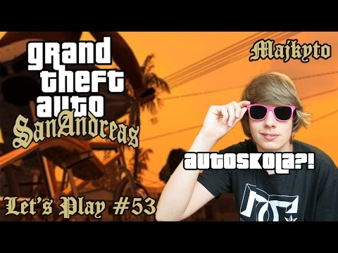Grand Theft Auto San Andreas ► Let's Play Česky #53 ► Autoškola?! ► Majkyto