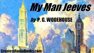 MY MAN JEEVES - FULL AudioBook by P. G. WODEHOUSE