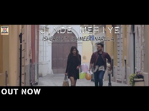 Video JINDE MERIYE - OFFICIAL VIDEO (2017) - ISHERS FT. ISHMEET NARULA download in MP3, 3GP, MP4, WEBM, AVI, FLV January 2017
