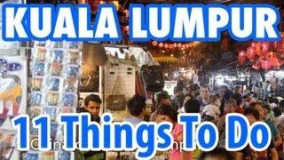 Kuala Lumpur Malaysia  city photo : 11 Amazing Things To Do in Kuala Lumpur, Malaysia