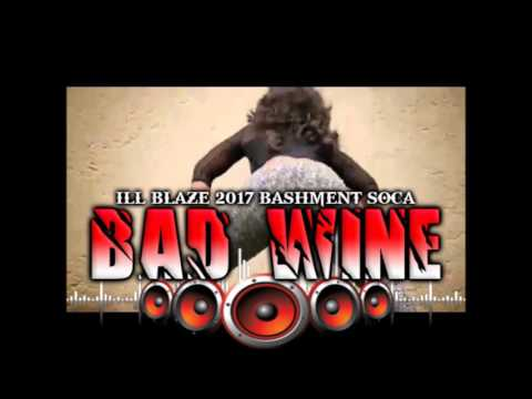 ILL BLAZE BAD WINE BASHMENT SOCA 2017