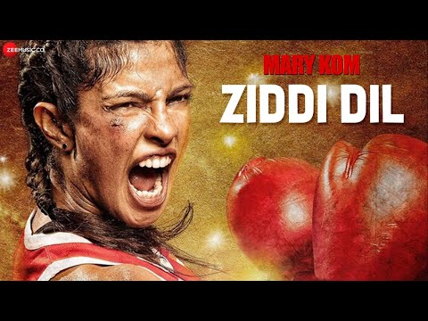 Presenting the first song from Priyanka Chopra starrer Mary Kom - Ziddi Dil