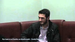 Kur kemi me u bashku ne Muslimanët - Hoxhë Bedri Lika